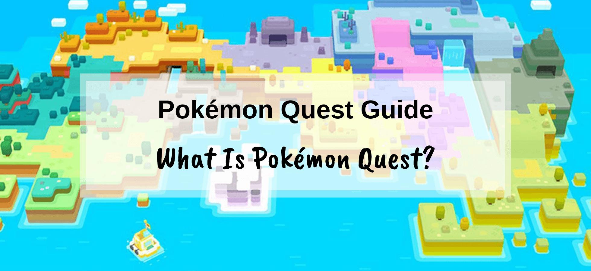 Pokémon Quest Guide – What is Pokémon Quest?