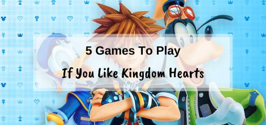 5 games to play if you like Kingdom Hearts