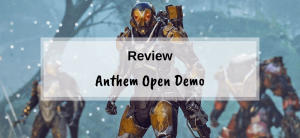 Anthem Open Demo Review
