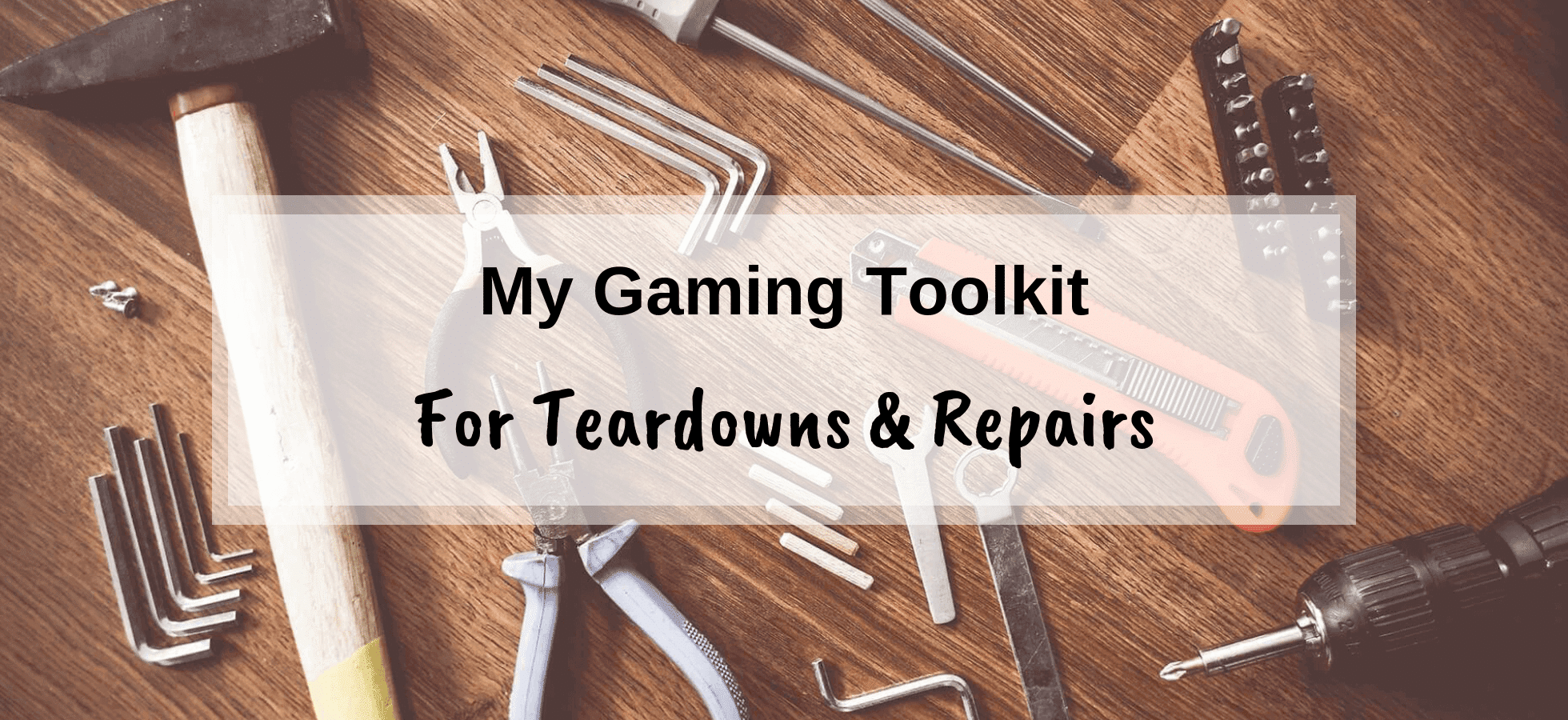 My ultimate gaming toolkit for tear downs and repairs