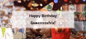 Happy Birthday, The Gamercreatrix blog is 1 year old!