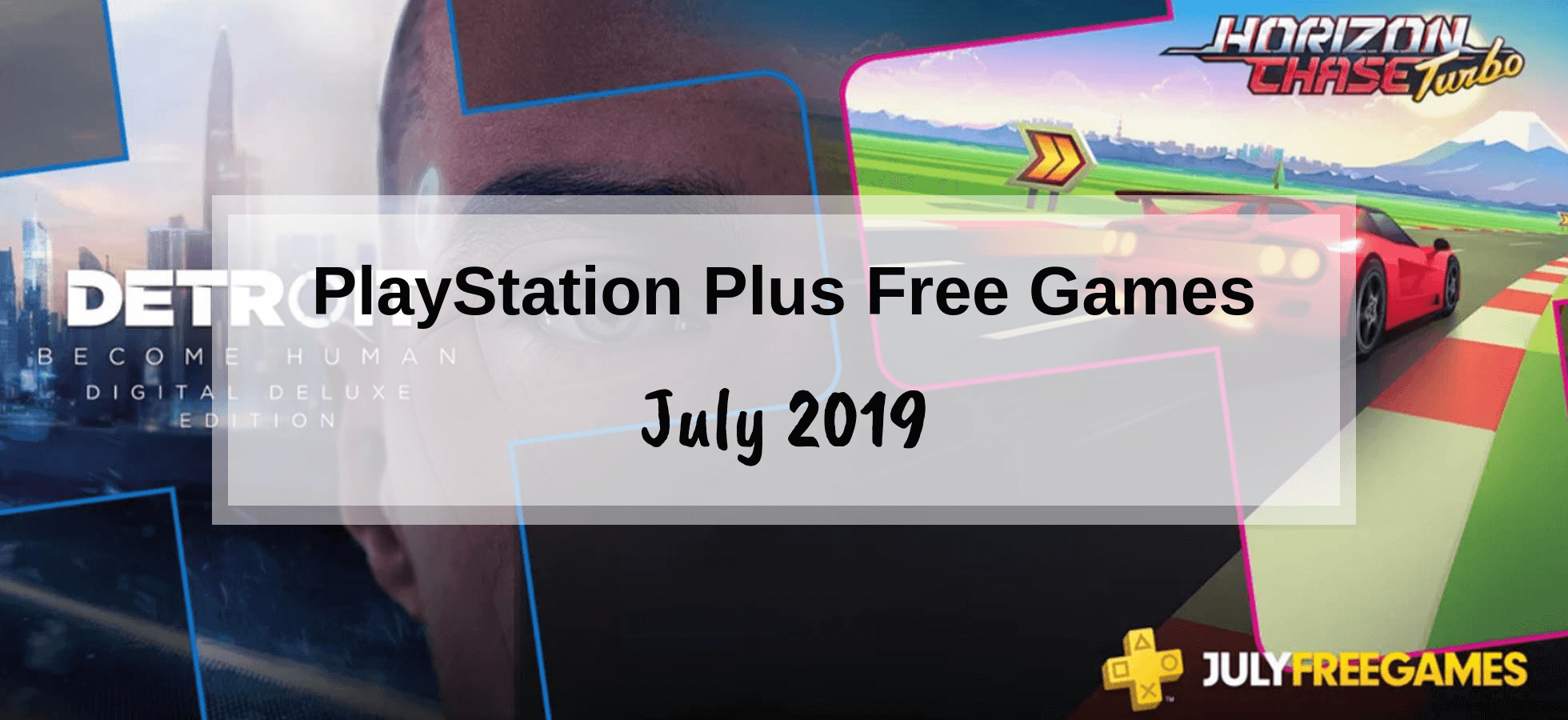 PlayStation Plus Games – July 2019