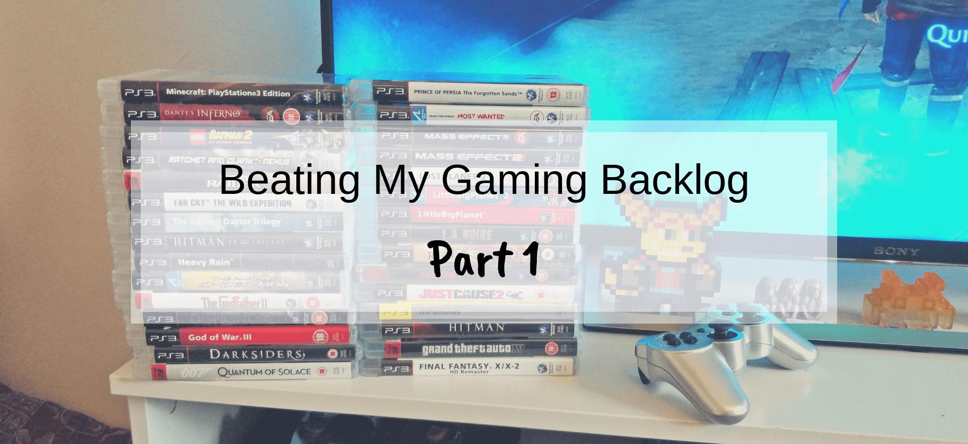 Beating my Gaming Backlog – Part 1
