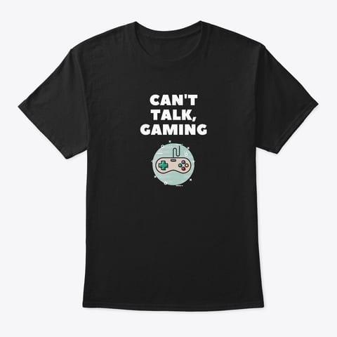 Can't Talk Gaming Shirt