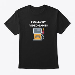 Fueled By Video Games Shirt