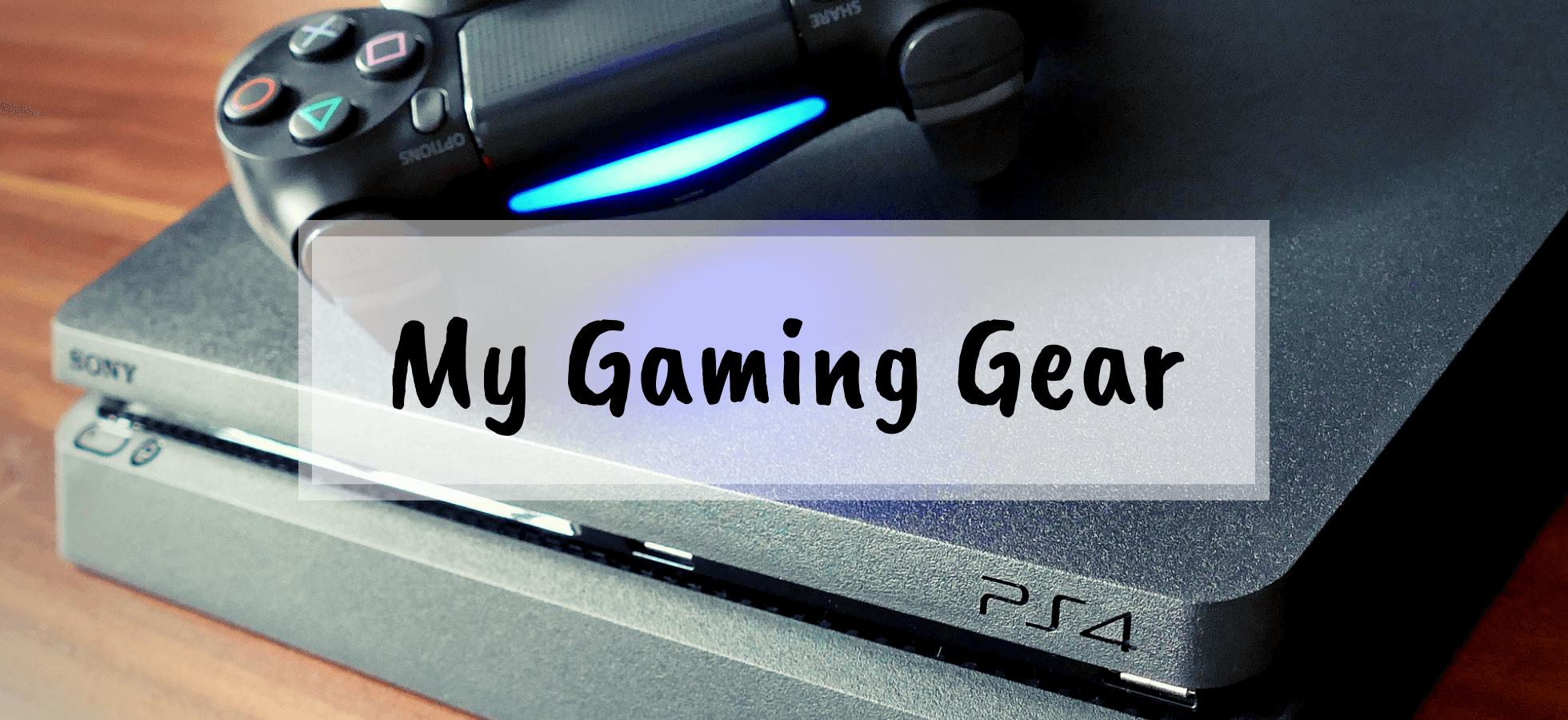 My Gaming Gear