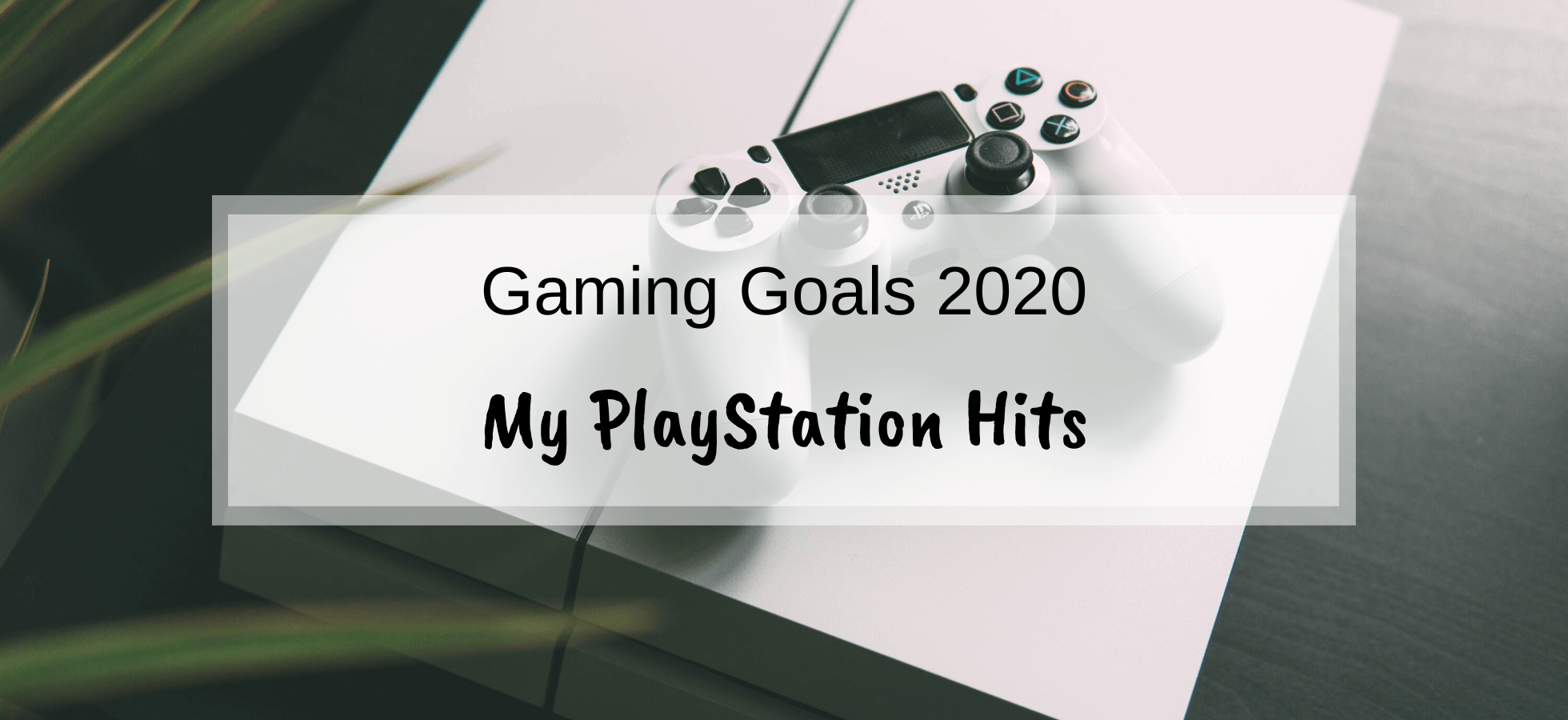 My PlayStation Hits – Gaming Goals 2020