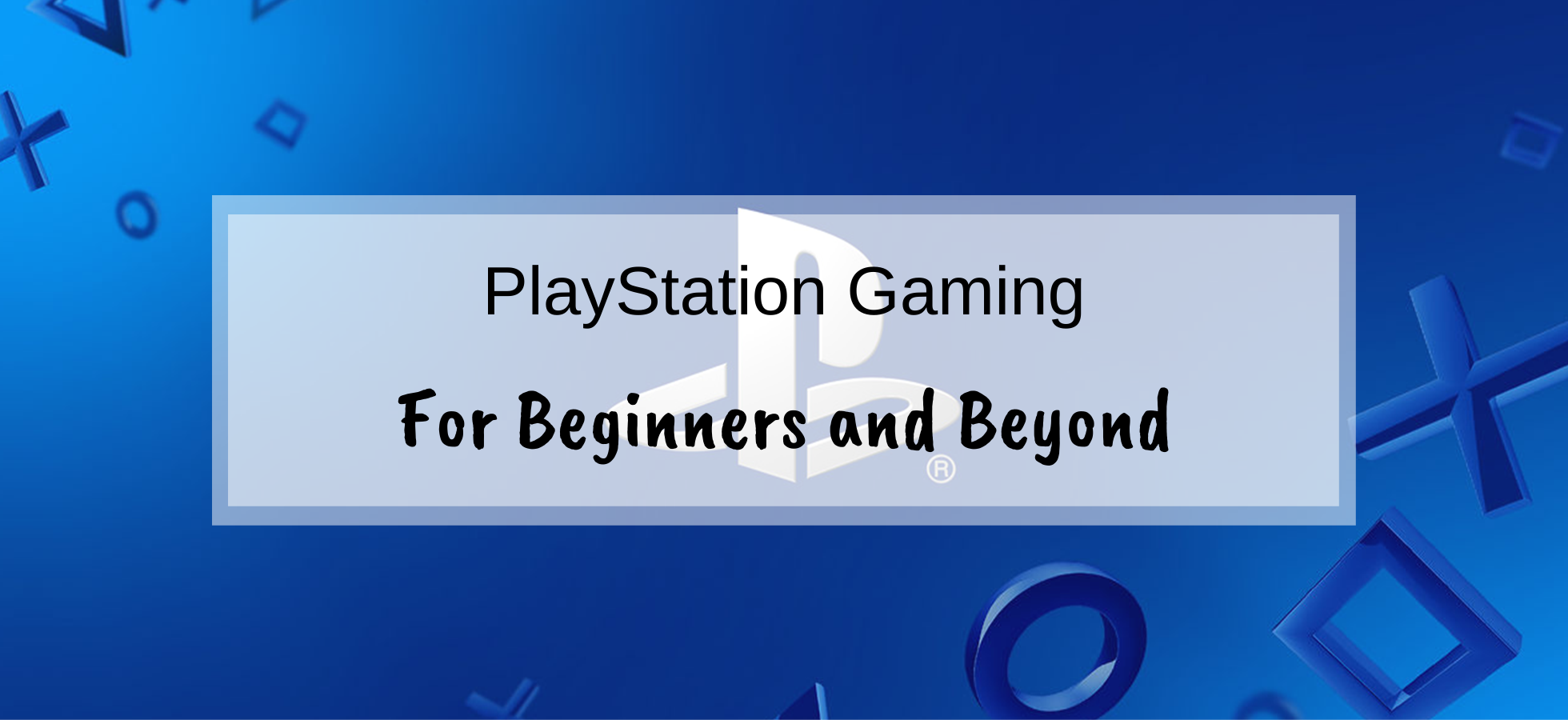 PlayStation gaming for beginners and beyond - Gaming Goals