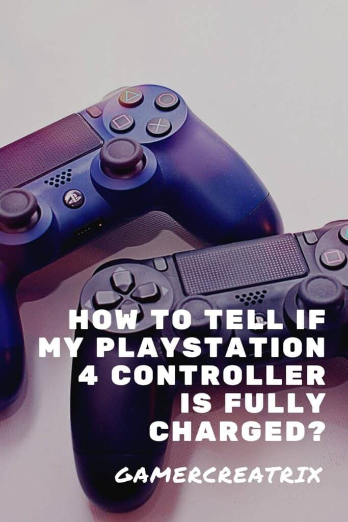 How To Tell If My PlayStation 4 Controller Is Fully ...